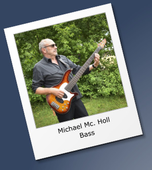 Michael Mc. Holl  Bass
